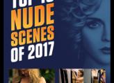 Top 10 Nude Scenes 2017